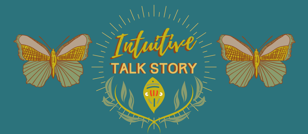 Intuitive Talk Story