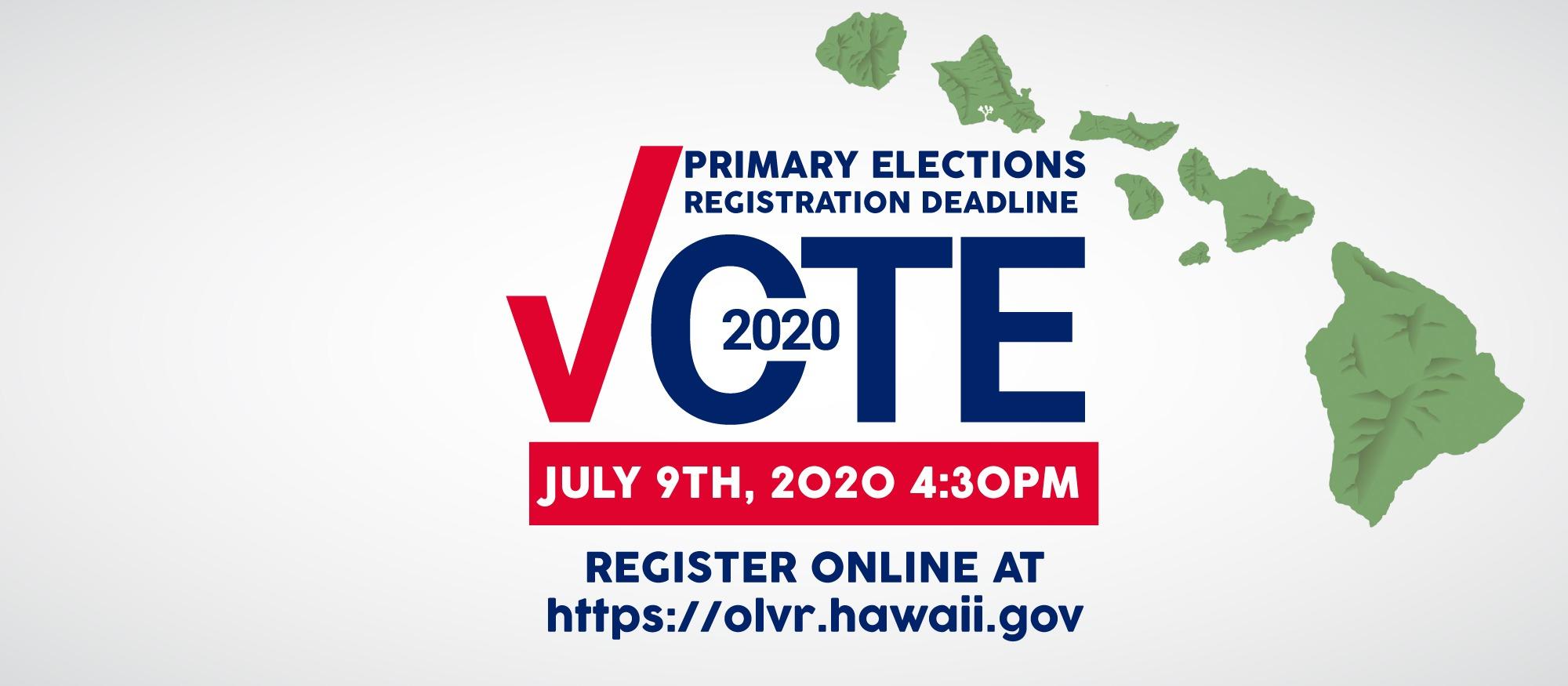 PRIMARY ELECTION Voter registration deadline July 9th, 2020